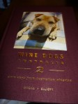 Wine Dogs - A book featuring the ever present Winery dogs across Australia, although we later found out it costs $500 to get your pup in there